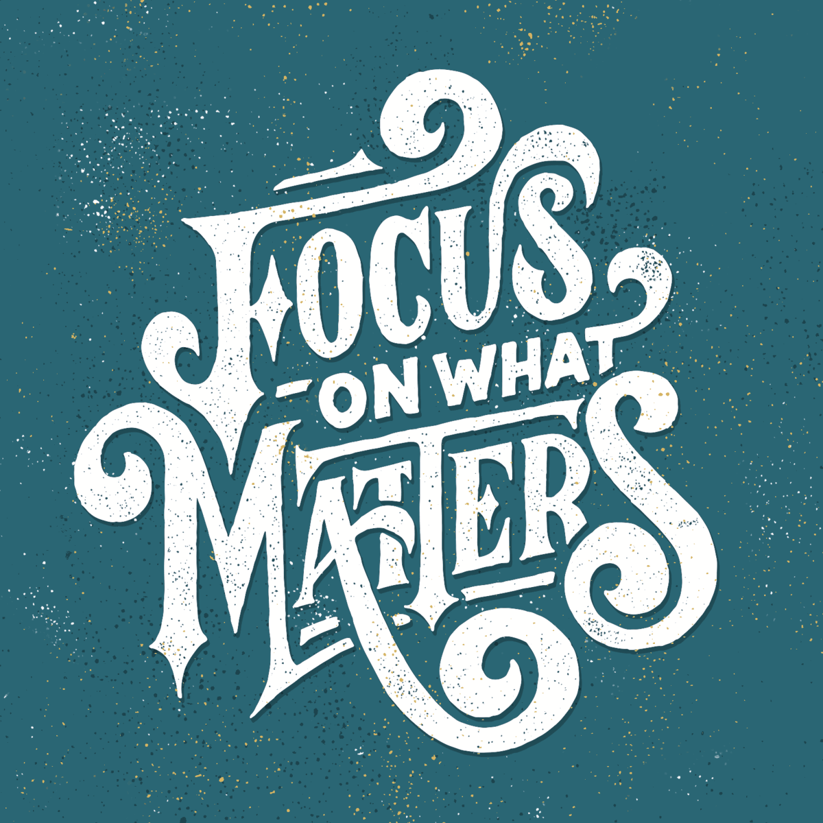 Focus on what matters quote