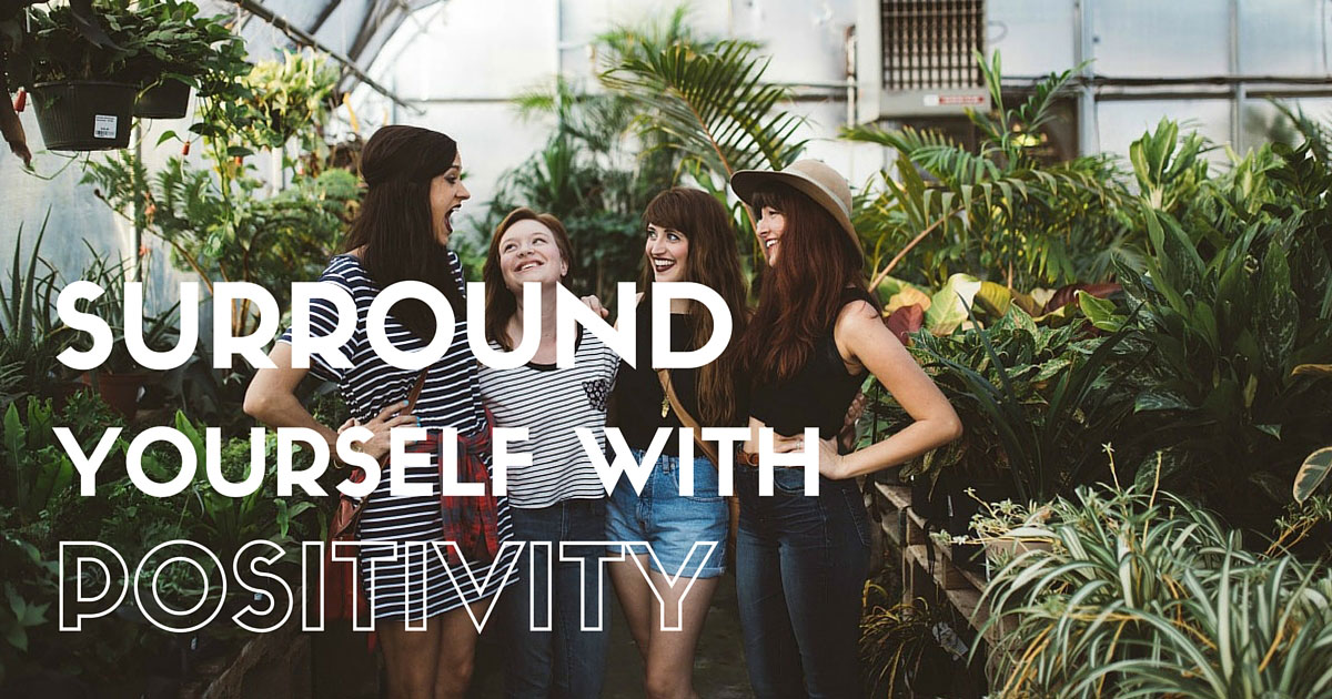 Keeping a positive circle of friends will improve your positivity