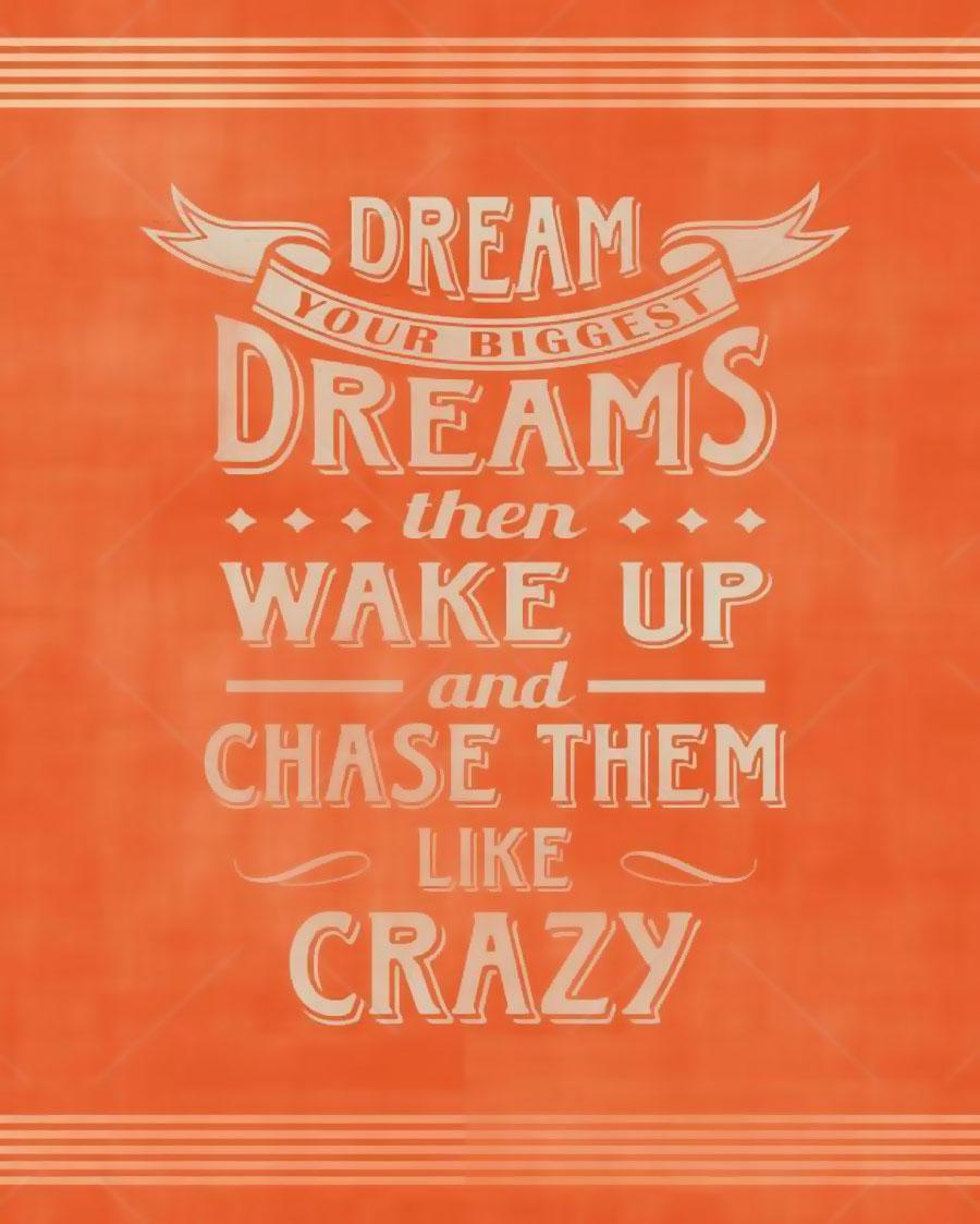 Dream Your Biggest Dream